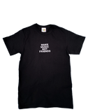 Make Music Not Friends Black T-shirt