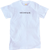 Music Saved My Life White T-Shirt