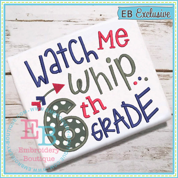 Watch Me Whip 6th Applique - embroidery-boutique