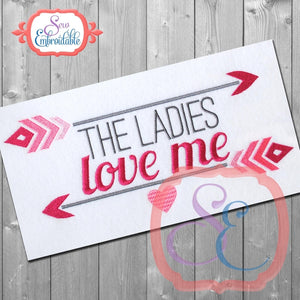 The Ladies Love Me Embroidery Design, Embroidery