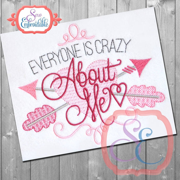 Everyone is Crazy About Me Embroidery Design, Embroidery