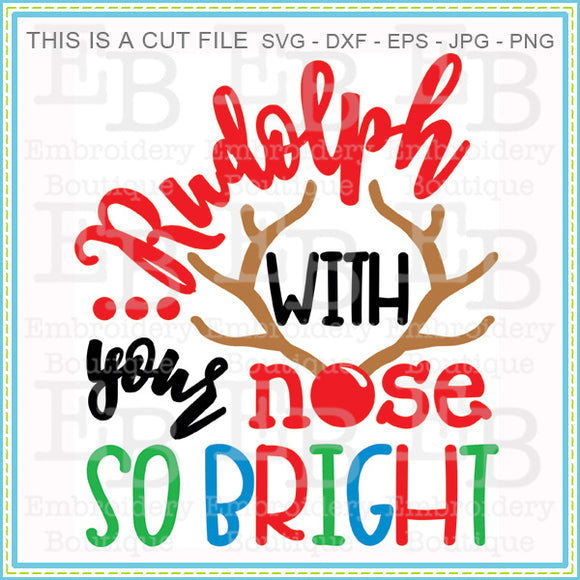 Nose So Bright SVG, SVG Cut Files