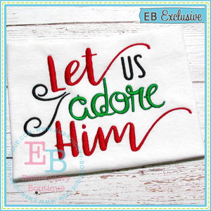 Let Us Adore Him Embroidery Design, Embroidery