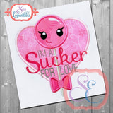 I'm A Sucker For Love Applique