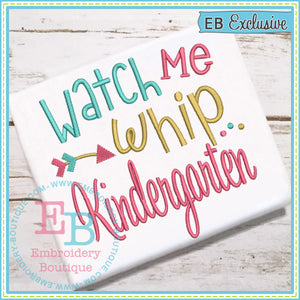 Watch Me Whip Kindergarten Applique - embroidery-boutique