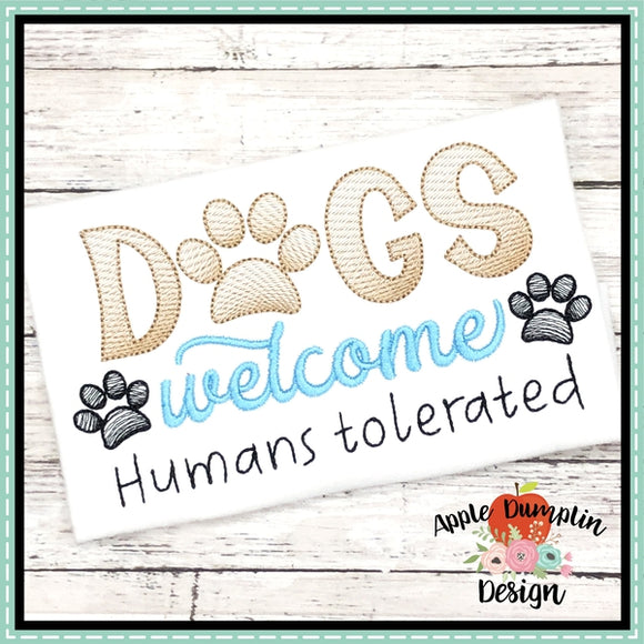 Dogs Welcome Humans Tolerated Sketch Embroidery Design