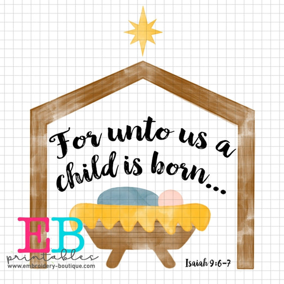 A Child is Born Printable Design PNG - embroidery-boutique