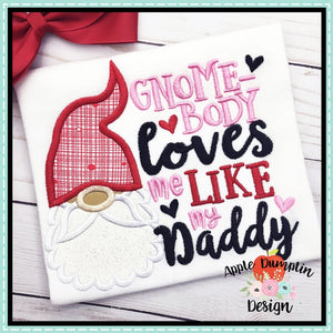 Gnome-body Loves Me Like My Daddy Applique Design, applique