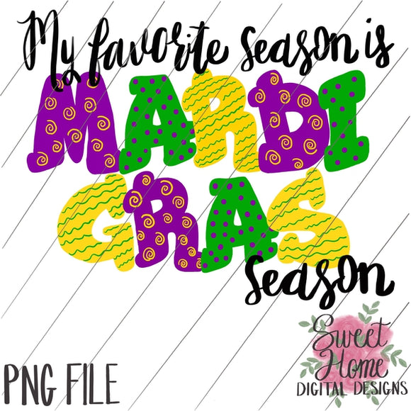 My Favorite Season is Mardi Gras Season PNG Printable