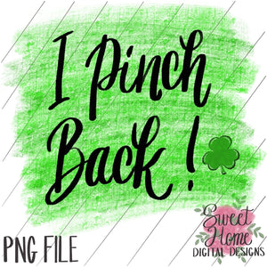 I Pinch Back St. Patrick's Day Design PNG Printable, Printable