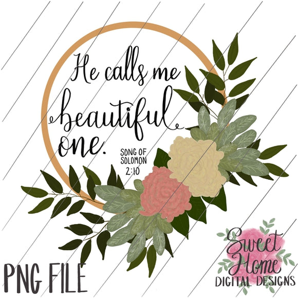 He Calls Me Beautiful One with Wooden Floral Wreath PNG Printable