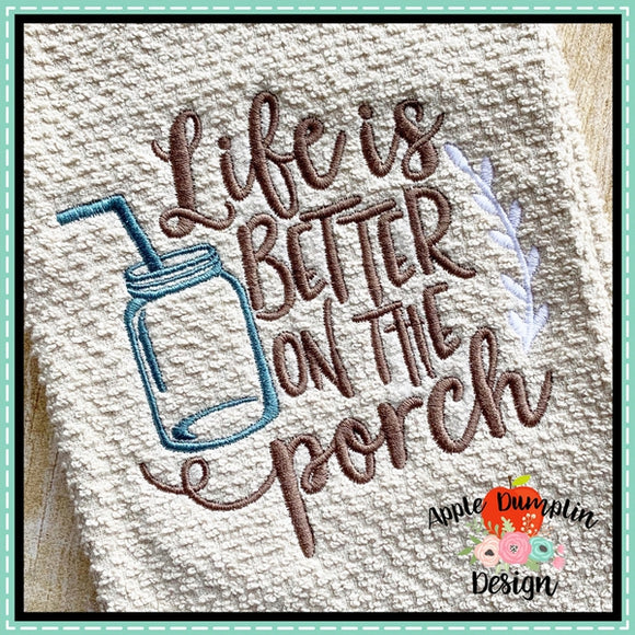 Life is Better on the Porch Embroidery Design
