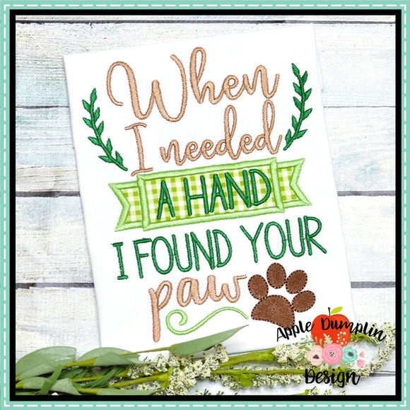 When I Needed A Hand I Found A Paw Applique Design