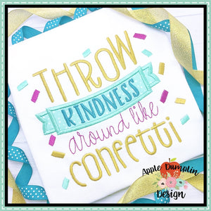 Throw Kindness around like Confetti Applique Design