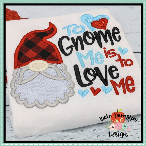 To Gnome Me is to Love Me Applique Design