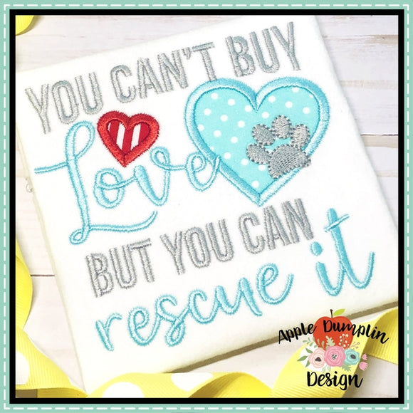 You Cant Buy Love But You Can Rescue It Applique Design