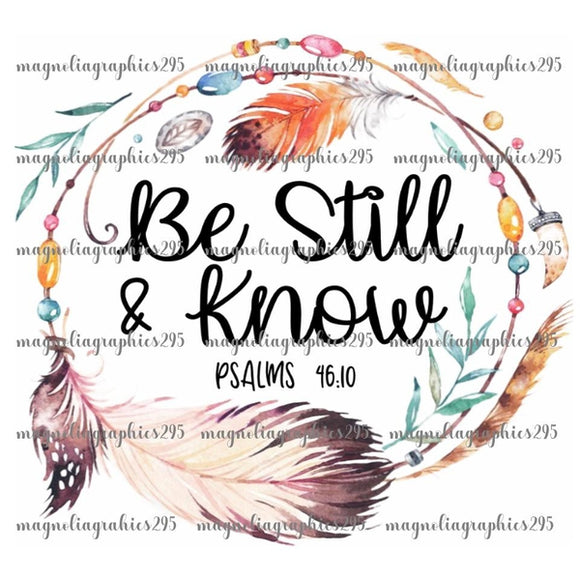 Be Still and Know Feather Printable Psalm 46:10  Design PNG, Printable