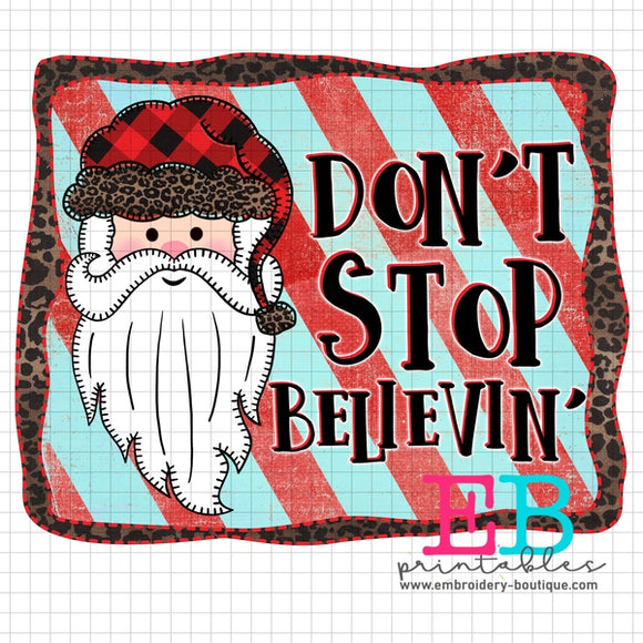 Don't Stop Believin' Printable Design PNG - embroidery-boutique