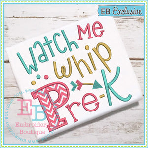 Watch Me Whip Pre-K Applique - embroidery-boutique