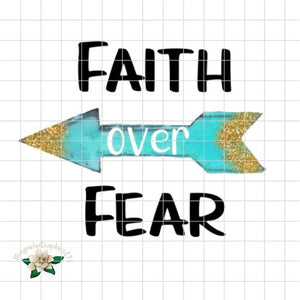 Faith Over Fear Printable Design - Embroidery Boutique