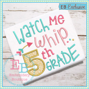 Watch Me Whip 5th Applique - embroidery-boutique