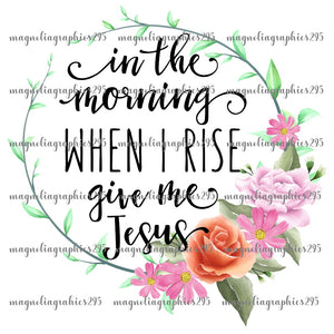 When I rise give me Jesus Printable Design PNG-Embroidery Boutique