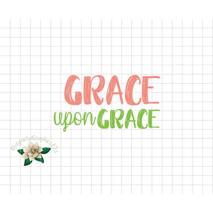 Grace Upon Grace PNG Printable