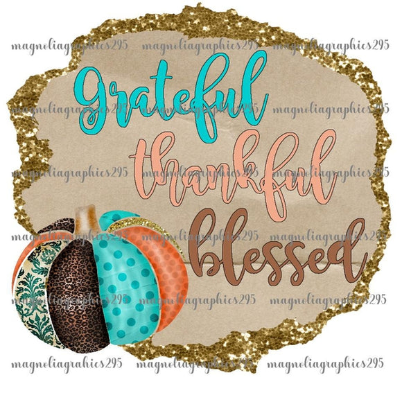 Grateful, Thankful, Blessed Printable Design PNG, Printable