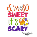 I'm So Sweet It's Scary Embroidery Design - embroidery-boutique