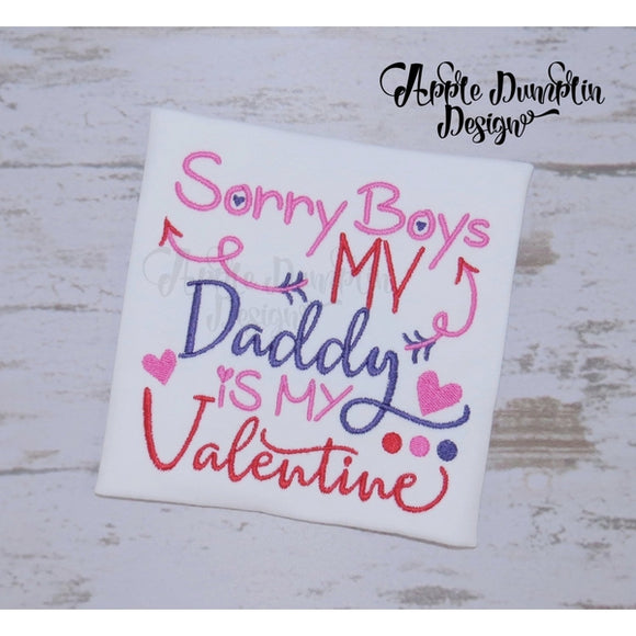 Sorry Boys my Daddy is my Valentine Embroidery Design - embroidery-boutique