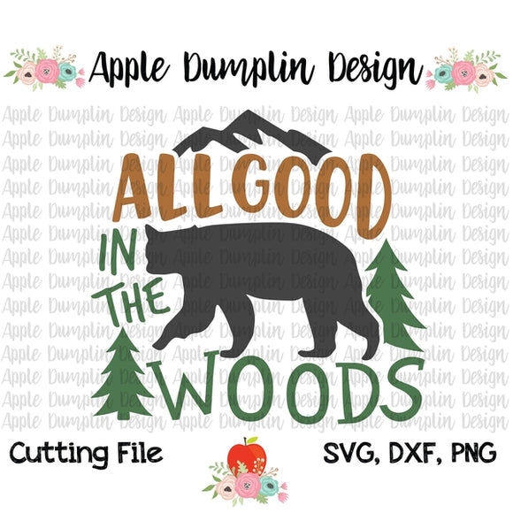 All Good in the Woods SVG, SVG