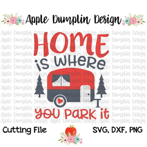 Home is Where You Park it SVG - embroidery-boutique