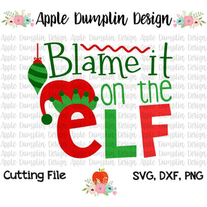 Blame it on the Elf SVG - Embroidery Boutique