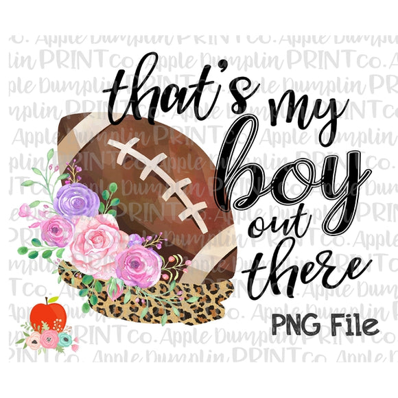 That's My Boy Out There Printable Design PNG