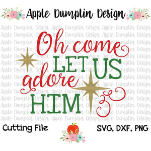 Oh Come Let Us Adore Him, Cutting File - embroidery-boutique