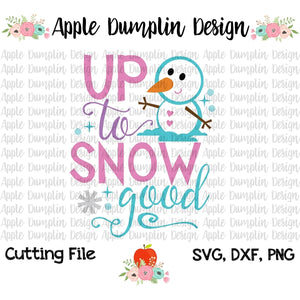 Up to Snow Good SVG - embroidery-boutique