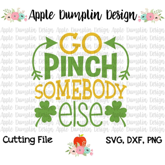 Go Pinch Somebody Else SVG - embroidery-boutique