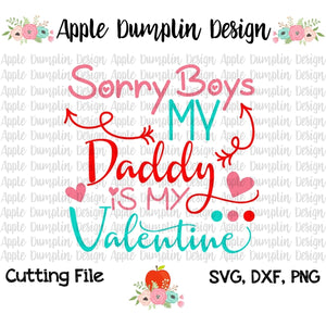 Sorry Boys Daddy is My Valentine SVG - embroidery-boutique