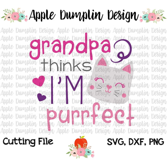 Grandpa Thinks I'm Purrfect SVG - Embroidery Boutique