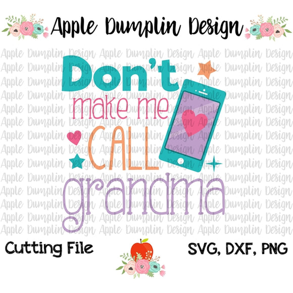 Don't Make Me Call Grandma SVG - Embroidery Boutique