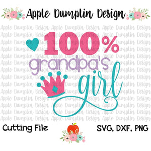 100% Grandpa's Girl SVG - Embroidery Boutique