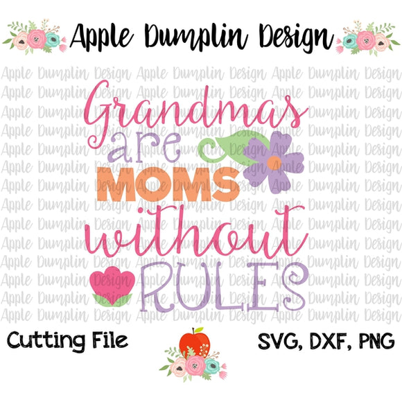 Grandmas are Moms without Rules SVG - Embroidery Boutique
