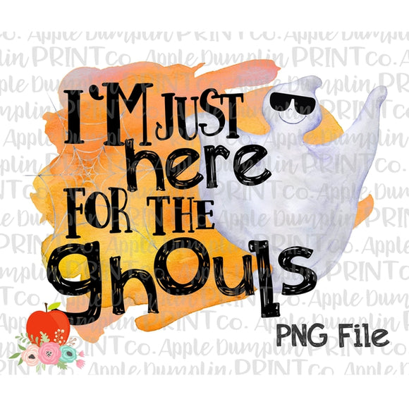 Halloween I'm Just Here for the Ghouls Watercolor Printable Design PNG - Embroidery Boutique