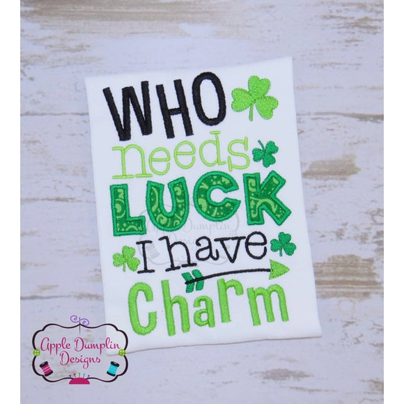 Who Needs Luck I have Charm Applique Design - embroidery-boutique