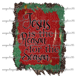Jesus is the reason for the season Printable Design PNG