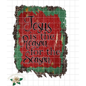 Jesus is the Reason for the Season Printable Design - embroidery-boutique