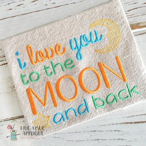 I Love You To the Moon and Back Embroidery Design, Embroidery