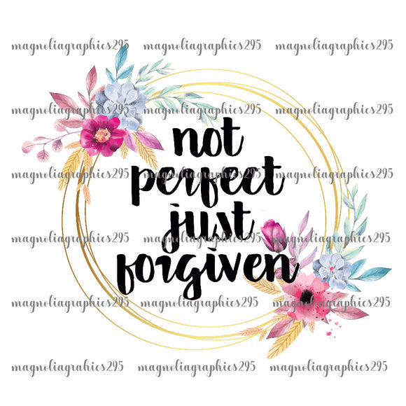 Not Perfect Just Forgiven Printable Design PNG