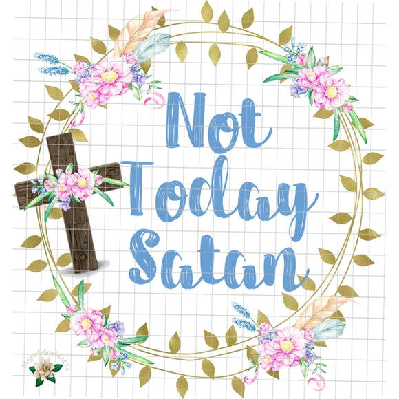 Not Today Satan PNG Printable File