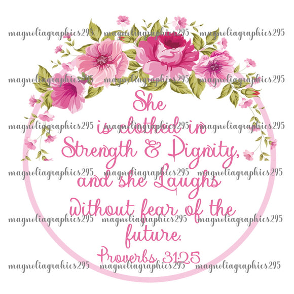 She is clothed with Strength and Dignity Proverbs 31:25 Printable Design PNG